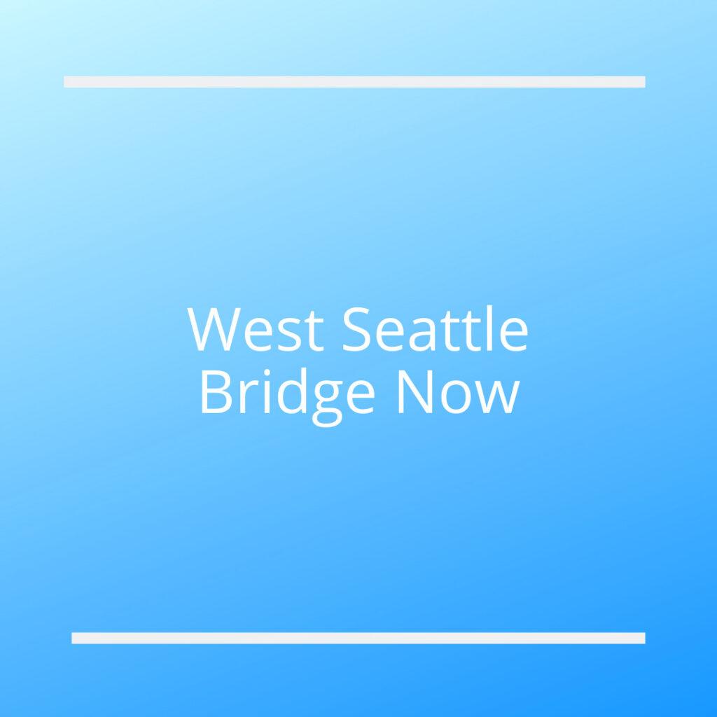 West Seattle Bridge Now