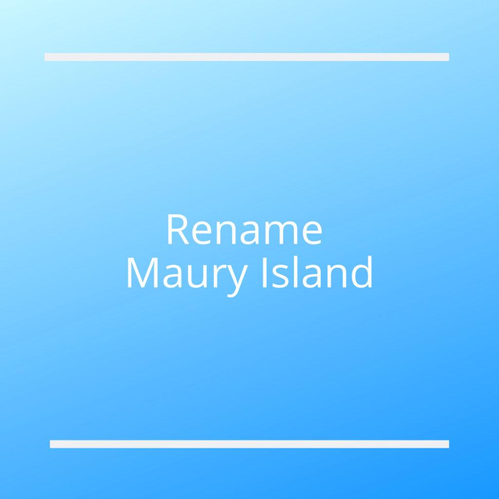 Rename Maury Island